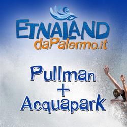 Calendario Etnaland.Etnaland Acquapark Themepark Palermo Pullman Biglietto Da 38